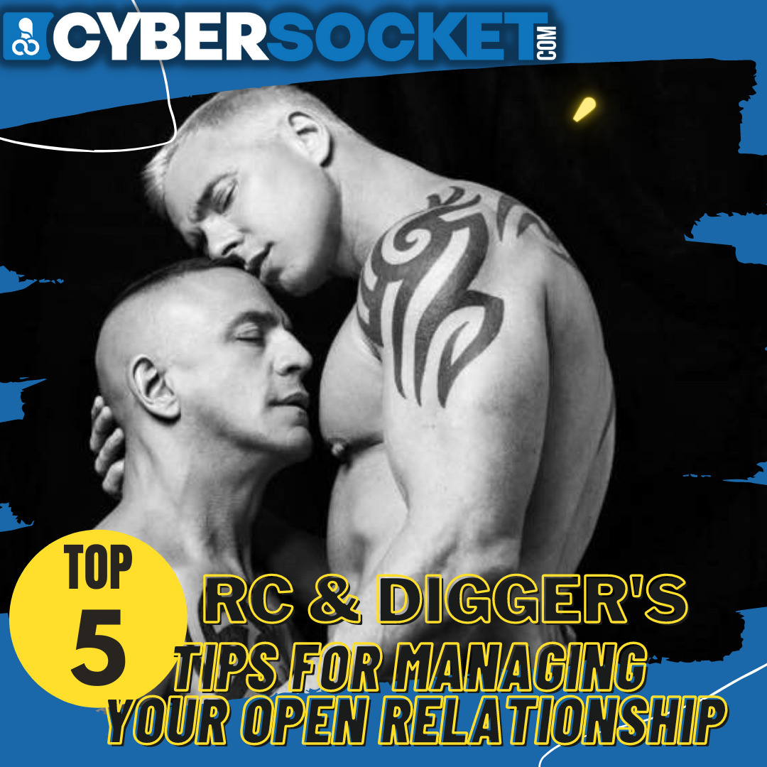 RC & Digger's Top 5 Tips for Managing Your Open Relationship